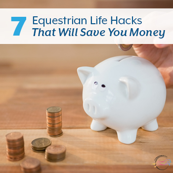 7 Equestrian Life Hack that will Save you Money